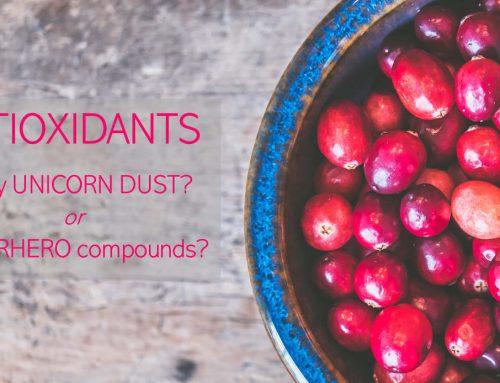 THE SECRETS BEHIND ANTIOXIDANTS – unicorn dust or superhero compounds?